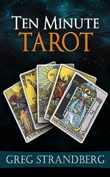 Ten Minute Tarot by [Greg Strandberg]