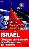 UNE TERRE DEUX FOIS PROMISE. Israël-Palestine, Cinquante ans d'histoire racontée par ceux qui l'ont faite