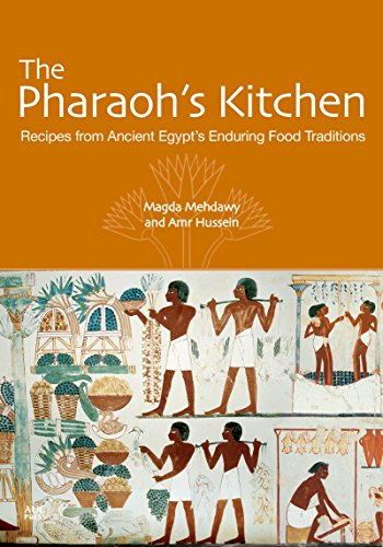 The Pharaoh's Kitchen: Recipes from Ancient Egypts Enduring Food Traditions