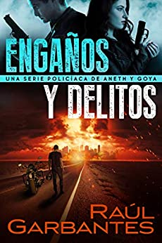 Engaños y delitos: Una serie policíaca de Aneth y Goya (Crímenes en tierras violentas nº 2) de [Raúl Garbantes, Giovanni Banfi]