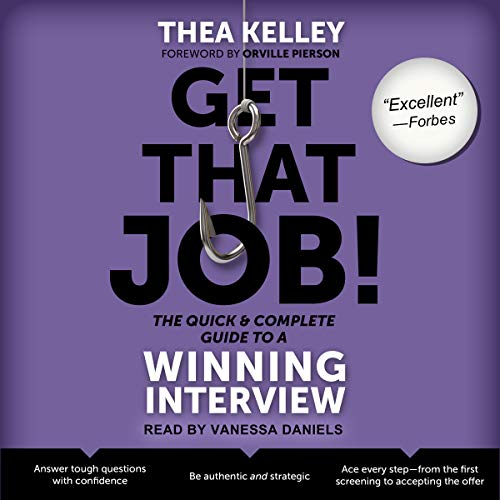 Get That Job! The Quick and Complete Guide to a Winning Interview audiobook cover art
