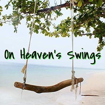 On Heaven's Swings