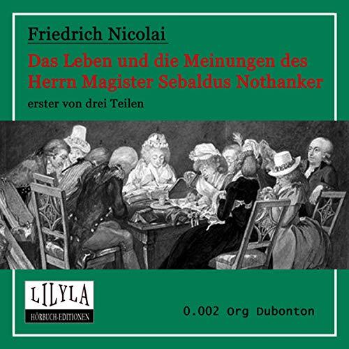 Das Leben und die Meinungen des Herrn Magister Sebaldus Nothanker 1 audiobook cover art