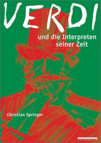 Verdi und die Interpreten seiner Zeit
