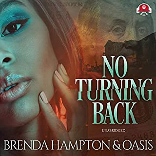 No Turning Back                   By:                                                                                                                                 Brenda Hampton,                                                                                        Oasis,                                                                                        Buck 50 Productions                               Narrated by:                                                                                                                                 Mishi LaChappelle                      Length: 7 hrs and 49 mins     25 ratings     Overall 4.1