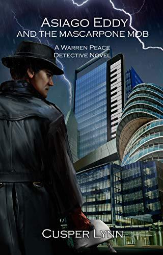 Asiago Eddy and the Mascarpone Mob: A Warren Peace Detective Novel (English Edition)