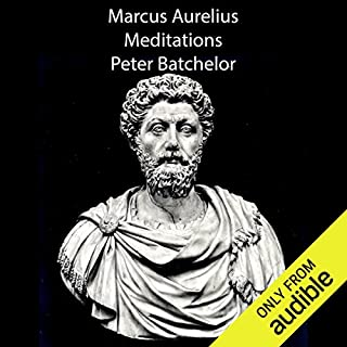 Meditations                   De :                                                                                                                                 Marcus Aurelius                               Lu par :                                                                                                                                 Peter Batchelor                      Durée : 5 h et 35 min     1 notation     Global 2,0