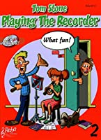 Tom Stone: Playing the Recorder What Fun Vol. 2