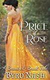 Price of a Rose: A Beauty & Beast Tale (Historical Fantasy Fairytale Retellings Book 2)