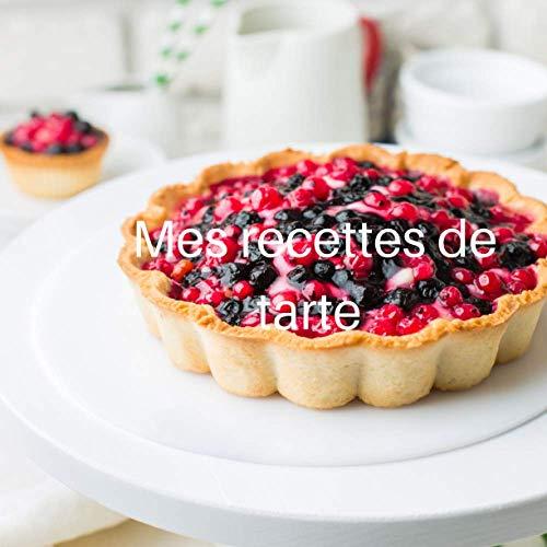 mes recettes de tarte: carnet pour écrire mes recette