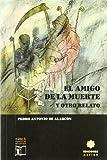 El Amigo De La Muerte Y Otros Relatos (RELATOS DE MISTERIO Y TERROR)