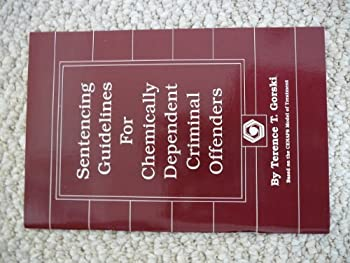 Sentencing Guidelines for Chemically Dependent Criminal Offenders 0830907033 Book Cover