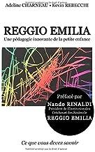 Reggio Emilia, une pédagogie innovante de la petite enfance (Ce que vous devez savoir) (French Edition)
