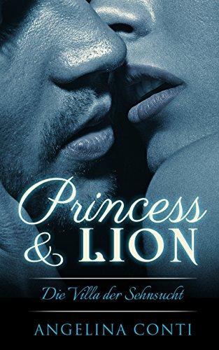 Princess & Lion: Die Villa der Sehnsucht (P&L 1)