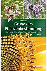 Grundkurs Pflanzenbestimmung: Eine Praxisanleitung für Anfänger und Fortgeschrittene (Quelle & Meyer Bestimmungsbücher) Gebundene Ausgabe