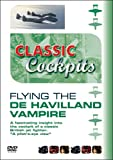 Classic Cockpits: Flying The De Havilland Vampire [DVD]