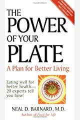 The Power of Your Plate: A Plan for Better Living Eating Well for Better Health-20Experts Tell You How! Kindle Edition