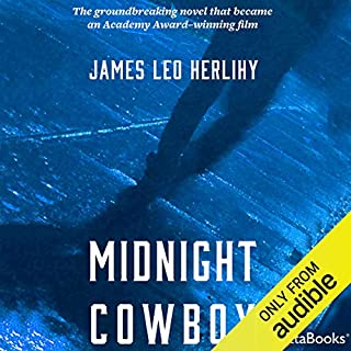Midnight Cowboy                   By:                                                                                                                                 James Leo Herlihy                               Narrated by:                                                                                                                                 Michael Urie                      Length: 7 hrs and 11 mins     1 rating     Overall 5.0