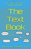 The Text Book: Tips, Quips, and Scripts to help you text better!