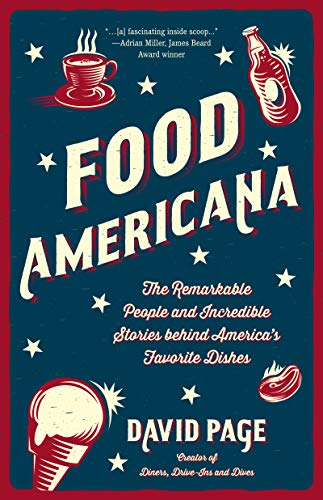 Compare Textbook Prices for Food Americana: The Remarkable People and Incredible Stories behind America's Favorite Dishes Humor, Entertainment, and Pop Culture  ISBN 9781642505863 by Page, David