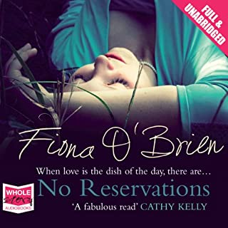 No Reservations                   By:                                                                                                                                 Fiona O'Brien                               Narrated by:                                                                                                                                 Caroline Lennon                      Length: 15 hrs and 52 mins     3 ratings     Overall 4.7
