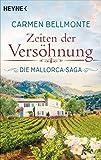 Zeiten der Versöhnung: Die Mallorca-Saga - Roman (German Edition)