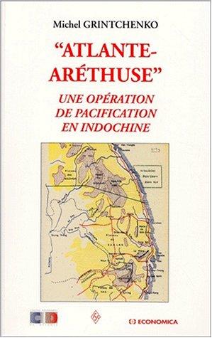 Atlante. une operation pacification en Indochine