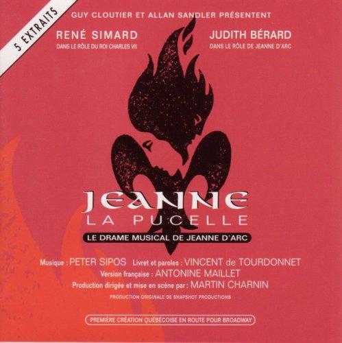 Jeanne La Pucelle - original Montreal Cast Recording 1996