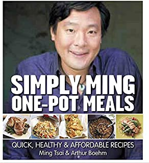 Simply Ming One Pot Meals: Quick, Healthy & Affordable Recipes