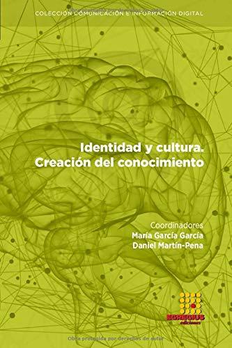 Identidad y cultura. Creación de conocimiento (Comunicación e Información Digital)