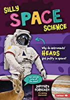 Silly Space Science (Silly Science)
