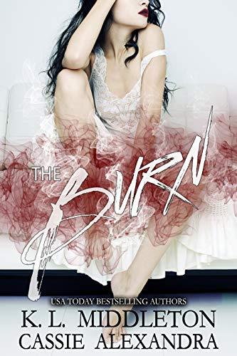 The Burn by K.L. Middleton & Cassie Alexandra ebook deal