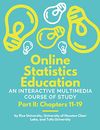 Compare Textbook Prices for Online Statistics: An Interactive Multimedia Course of Study Part II: Chapters 11-19 Online Statistics Education An Interactive Multimedia Course of Study  ISBN 9798588512299 by Lane, David M,Lane, David M