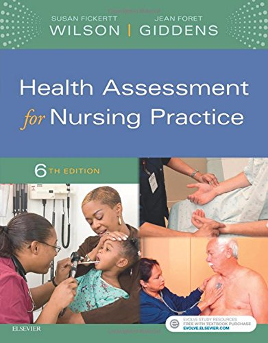 Compare Textbook Prices for Health Assessment for Nursing Practice 6 Edition ISBN 9780323377768 by Wilson PhD  RN, Susan F.,Giddens PhD  RN  FAAN  ANEF, Jean Foret