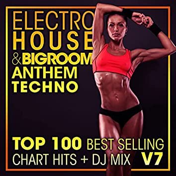 Electro House & Big Room Anthem Techno Top 100 Best Selling Chart Hits + DJ Mix V7