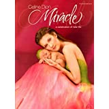 Celine Dion: Miracle -- A Celebration of New Life: For Piano/Vocal/Chords (English Edition)