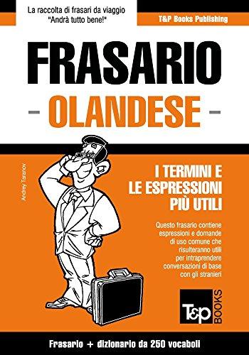 Frasario Italiano-Olandese e mini dizionario da 250 vocaboli (Italian Collection Vol. 207)