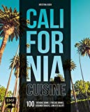 California Cuisine: 100 trendige Bowls, frische Drinks, gesunde Snacks, Lunch und Salate