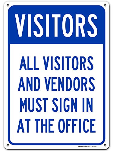 All Vendors and Visitors Must Check in at Office Sign, Made Out of .040 Rust-Free Aluminum, Indoor/Outdoor Use, UV Protected and Fade-Resistant, 10