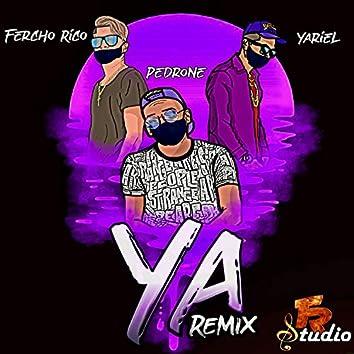 Ya (with Fercho Rico & Yariel) (Remix )