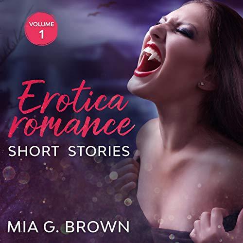 Erotica Romance Short Stories: Volume 1 cover art