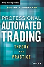 Professional Automated Trading: Theory and Practice