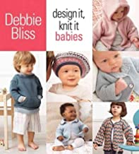 Design It, Knit It: Babies Design It, Knit It