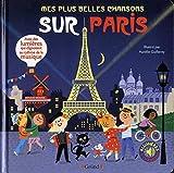 Mes plus belles chansons sur Paris – Livre sons et lumières avec 6 puces avec les extraits originaux – Dès 1 an