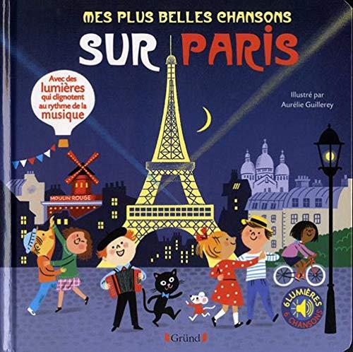 Mes plus belles chansons sur paris - livre sons et lumieres avec 6 puces avec les extraits originaux (Un concert sons et lumières)