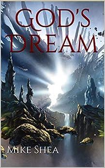 God's Dream (Eye of the Magi Book 1) by [Mike Shea]