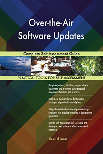 Over-the-Air Software Updates Complete Self-Assessment Guide (English Edition)