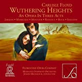 Floyd:Wuthering Heights [Florentine Opera Company; Milwaukee Symphony Orchestra, Joseph Mechavich] [Reference Recordings: FR-721]