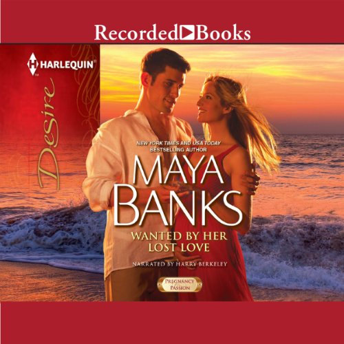 Wanted by Her Lost Love Audiobook By Maya Banks cover art
