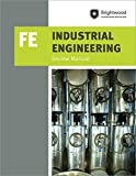 PPI Industrial Engineering: FE Review Manual, 1st Edition (Paperback) – A Comprehensive Manual for the FE Industrial CBT Exam, Features Over 100 Problems with Step-By-Step Solutions